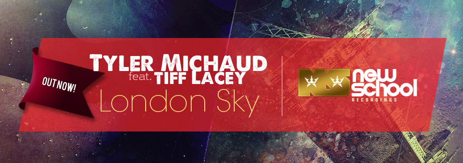 Tyler Michaud ft. Tiff Lacey - London Sky OUT NOW
