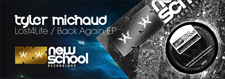 Tyler Michaud - Lost4Life / Back Againg EP on New School Recordings